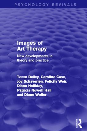 Images of Art Therapy (Psychology Revivals): New Developments in Theory and Practice (Hardback) book cover