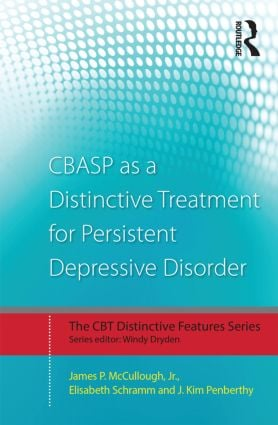 CBASP as a Distinctive Treatment for Persistent Depressive Disorder: Distinctive features book cover