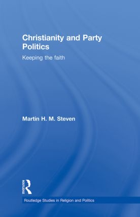 Christianity and Party Politics: Keeping the faith book cover