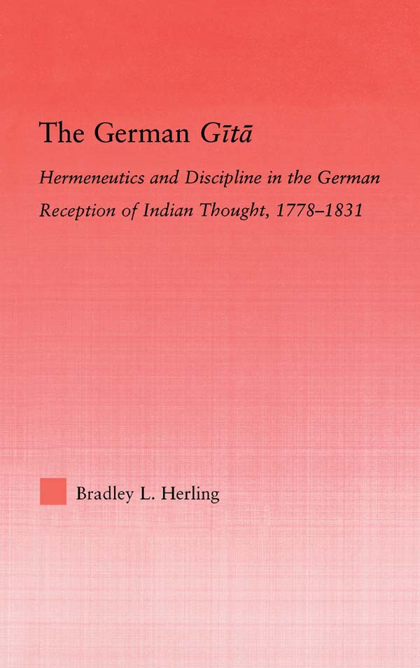 The German Gita: Hermeneutics and Discipline in the Early German Reception of Indian Thought (Paperback) book cover