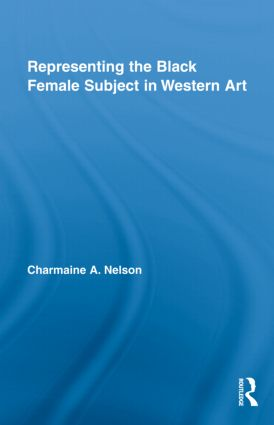 Representing the Black Female Subject in Western Art (Hardback) book cover