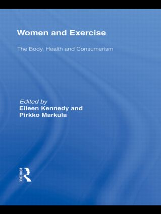 Women and Exercise: The Body, Health and Consumerism (Hardback) book cover