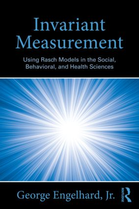 Invariant Measurement: Using Rasch Models in the Social, Behavioral, and Health Sciences, 1st Edition (Paperback) book cover