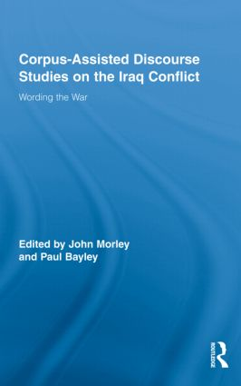 Corpus-Assisted Discourse Studies on the Iraq Conflict: Wording the War (Hardback) book cover