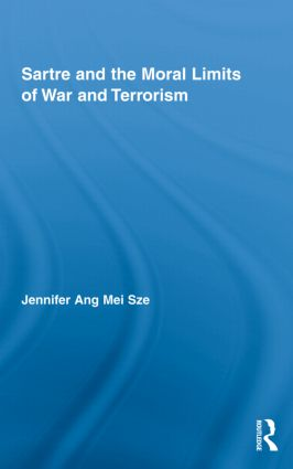 Sartre and the Moral Limits of War and Terrorism (Hardback) book cover