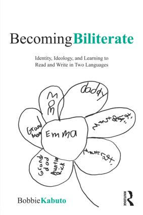 Becoming Biliterate: Identity, Ideology, and Learning to Read and Write in Two Languages (Paperback) book cover