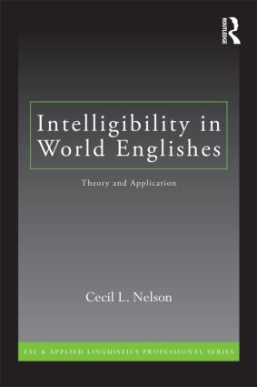 Intelligibility in World Englishes: Theory and Application (Paperback) book cover