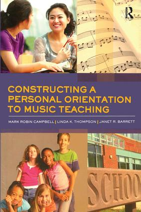 Constructing a Personal Orientation to Music Teaching (Paperback) book cover