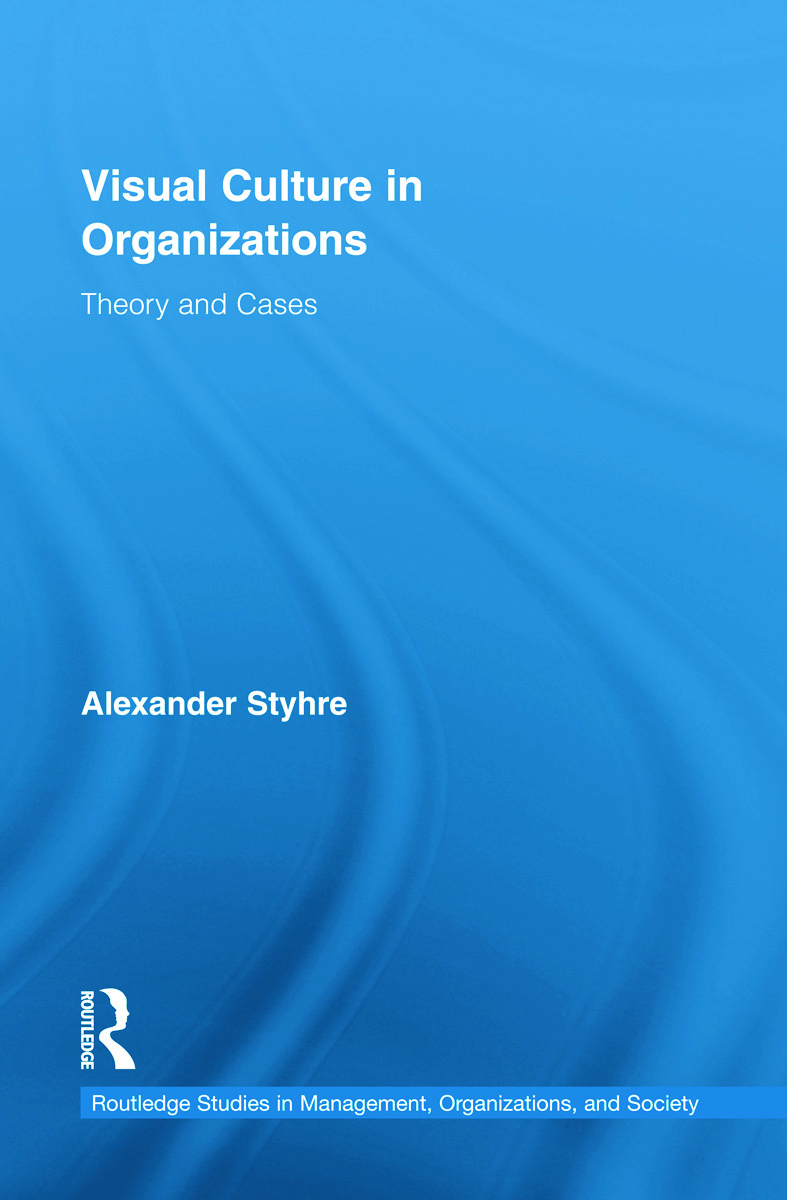 Visual Culture in Organizations: Theory and Cases book cover
