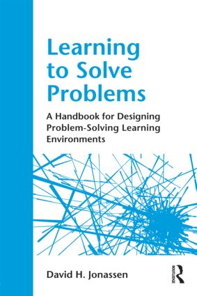 Learning to Solve Problems: A Handbook for Designing Problem-Solving Learning Environments, 1st Edition (Paperback) book cover