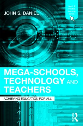 Mega-Schools, Technology and Teachers: Achieving Education for All (Paperback) book cover