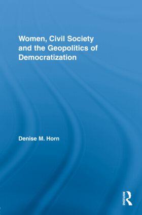Women, Civil Society and the Geopolitics of Democratization book cover