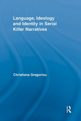 Language, Ideology and Identity in Serial Killer Narratives (Hardback) book cover