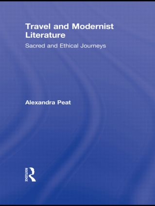 Travel and Modernist Literature: Sacred and Ethical Journeys (Hardback) book cover