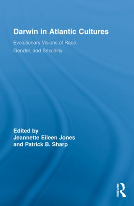 Darwin in Atlantic Cultures: Evolutionary Visions of Race, Gender, and Sexuality (Hardback) book cover