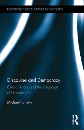 Discourse and Democracy: Critical Analysis of the Language of Government, 1st Edition (Hardback) book cover