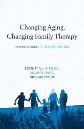Changing Aging, Changing Family Therapy: Practicing With 21st Century Realities (Hardback) book cover