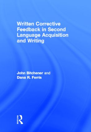Written Corrective Feedback in Second Language Acquisition and Writing (Hardback) book cover