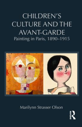 Children's Culture and the Avant-Garde: Painting in Paris, 1890-1915 (Hardback) book cover