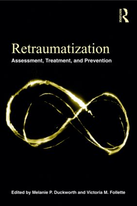 Retraumatization: Assessment, Treatment, and Prevention (Paperback) book cover