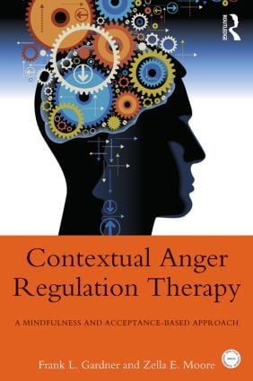 Contextual Anger Regulation Therapy: A Mindfulness and Acceptance-Based Approach (Paperback) book cover