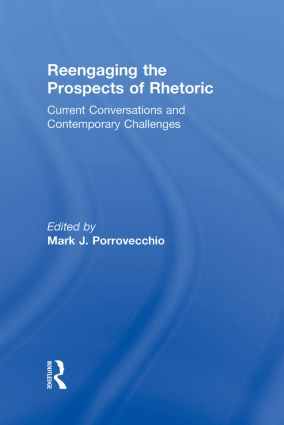 Reengaging the Prospects of Rhetoric