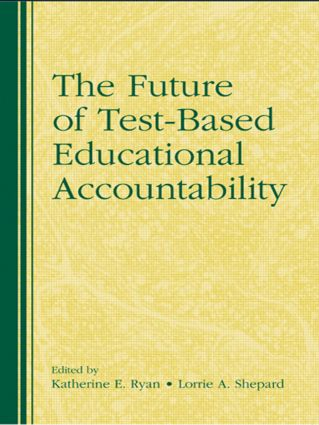The Future of Test-Based Educational Accountability (Paperback) book cover