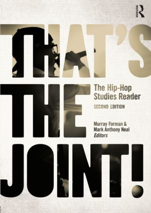 That's the Joint!: The Hip-Hop Studies Reader, 2nd Edition (Paperback) book cover