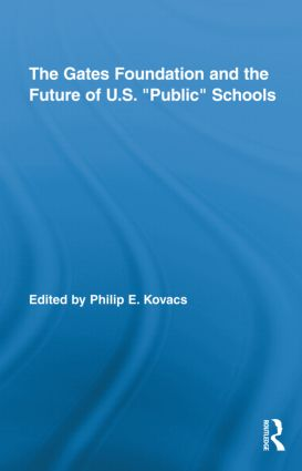 The Gates Foundation and the Future of US Public Schools book cover