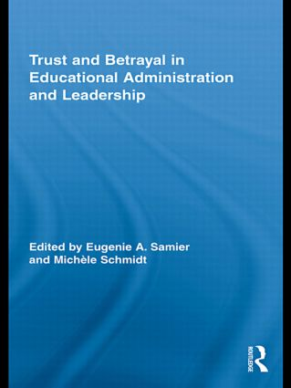 Trust and Betrayal in Educational Administration and Leadership: 1st Edition (Hardback) book cover