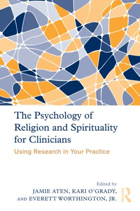 The Psychology of Religion and Spirituality for Clinicians: Using Research in Your Practice (Hardback) book cover