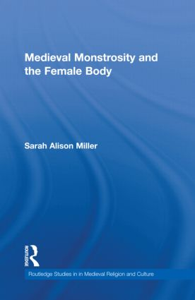 Medieval Monstrosity and the Female Body (Hardback) book cover