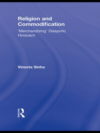 Religion and Commodification: 'Merchandizing' Diasporic Hinduism, 1st Edition (Hardback) book cover