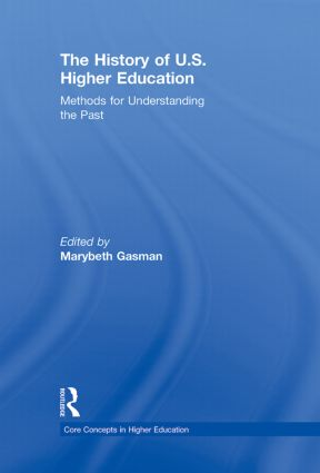 The History of U.S. Higher Education – Methods for Understanding the Past book cover