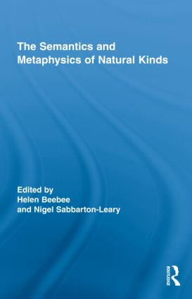The Semantics and Metaphysics of Natural Kinds: 1st Edition (Hardback) book cover