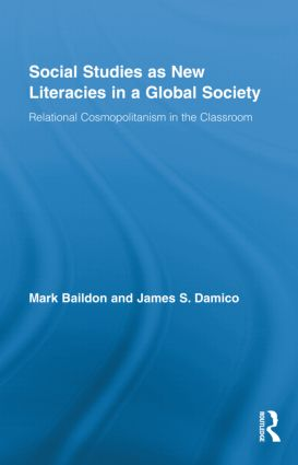 Social Studies as New Literacies in a Global Society: Relational Cosmopolitanism in the Classroom, 1st Edition (Hardback) book cover