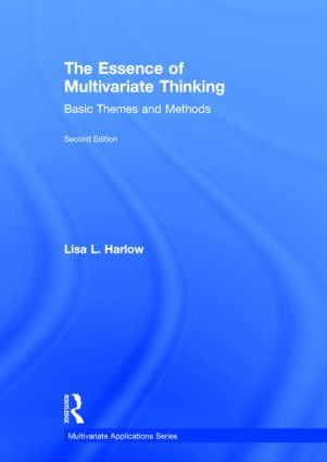 The Essence of Multivariate Thinking: Basic Themes and Methods book cover