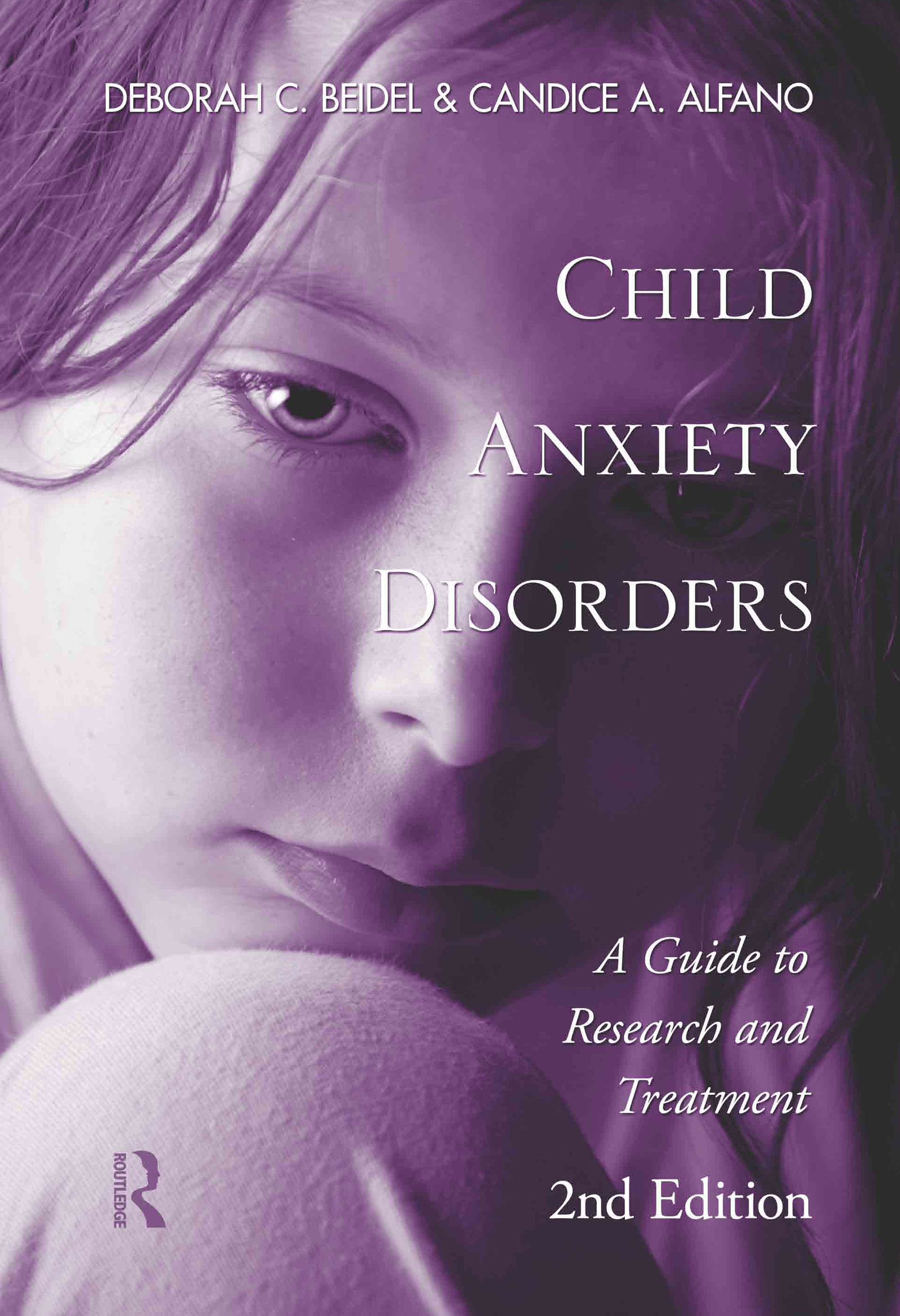 Child Anxiety Disorders: A Guide to Research and Treatment, 2nd Edition, 2nd Edition (Hardback) book cover