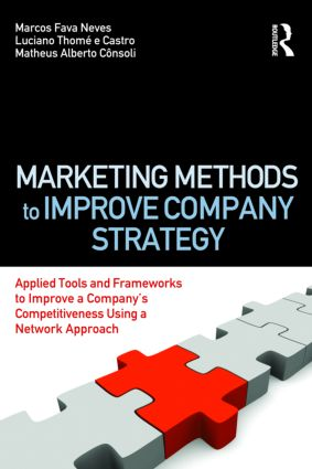 Marketing Methods to Improve Company Strategy: Applied Tools and Frameworks to Improve a Company's Competitiveness Using a Network Approach (Paperback) book cover