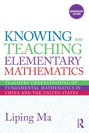 Knowing and Teaching Elementary Mathematics: Teachers' Understanding of Fundamental Mathematics in China and the United States, 2nd Edition (Paperback) book cover