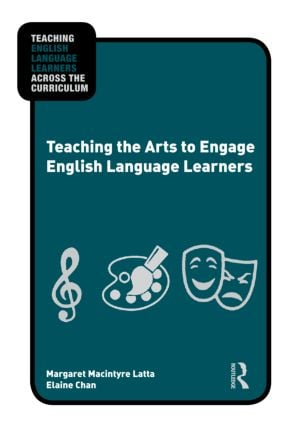 Teaching the Arts to Engage English Language Learners book cover