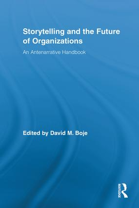 Storytelling and the Future of Organizations: An Antenarrative Handbook  (Hardback) book cover