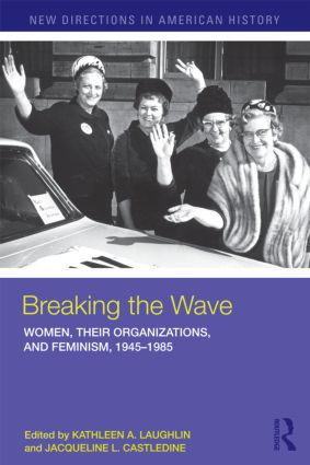 Breaking the Wave: Women, Their Organizations, and Feminism, 1945–1985 (Paperback) book cover