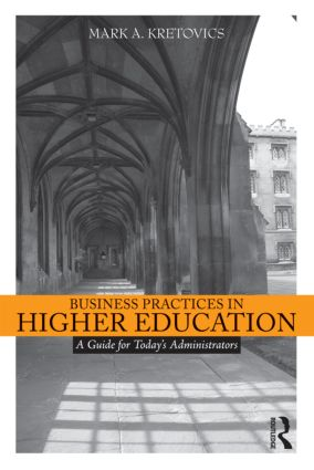 Business Practices in Higher Education: A Guide for Today's Administrators, 1st Edition (Paperback) book cover
