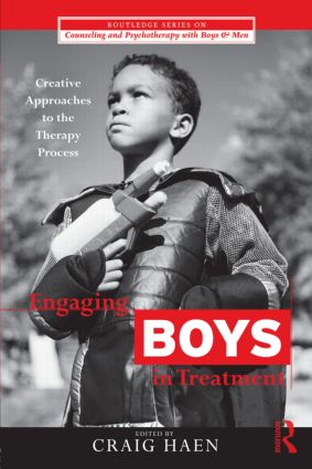 Engaging Boys in Treatment: Creative Approaches to the Therapy Process (Paperback) book cover