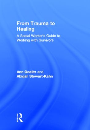 From Trauma to Healing: A Social Worker's Guide to Working with Survivors (Hardback) book cover