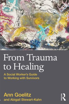 From Trauma to Healing: A Social Worker's Guide to Working with Survivors, 1st Edition (Paperback) book cover