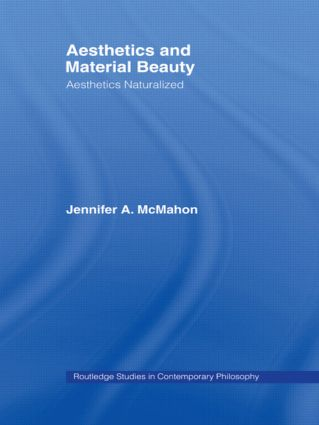 Aesthetics and Material Beauty: Aesthetics Naturalized (Paperback) book cover