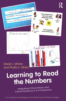 Learning to Read the Numbers: Integrating Critical Literacy and Critical Numeracy in K-8 Classrooms. A Co-Publication of The National Council of Teachers of English and Routledge (Paperback) book cover