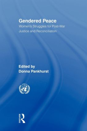 Gendered Peace: Women's Struggles for Post-War Justice and Reconciliation (Paperback) book cover